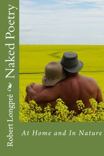 Naked Poetry 2: At Home and In Nature (Sky Clad Poetry) (Volume 2)