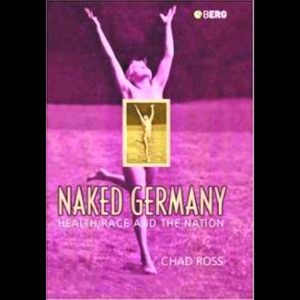 naked germany politics of nudity before and during nazi rule cOxQNoKyXJc